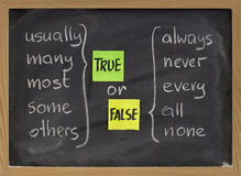 True or false words. True or false concept, words commonly associated with truth (usually, many, most, some, others) and false (always, never, every, all, none Royalty Free Stock Photo
