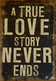 True Love Never Ends. In a vintage country style card royalty free stock images