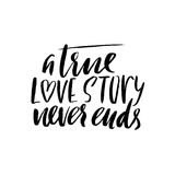 A true love story never ends. Brush calligraphy, handwritten text isolated on white background for Valentine`s day card Stock Photo