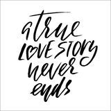True love story never ends. Brush calligraphy, handwritten text isolated on white Royalty Free Stock Photos