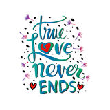 True love story never ends. Hand drawing calligraphy Stock Photos