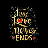 True love story never ends. Hand drawing calligraphy Royalty Free Stock Photography