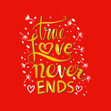 True love story never ends. Hand drawing calligraphy Stock Photography