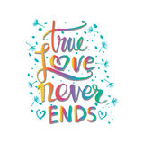 True love story never ends. Hand drawing calligraphy Royalty Free Stock Image