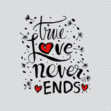 True love story never ends. Hand drawing calligraphy Stock Photo