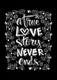 A true love story never ends hand lettering. Stock Images