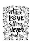A true love story never ends hand lettering. Royalty Free Stock Photography