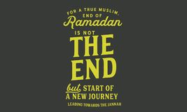 """For a true muslim, End of Ramadan is not """"the end"""" but start of a new journey leading towards the jannah. Quote illustration vector illustration"""