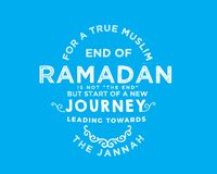 """For a true muslim, End of Ramadan is not """"the end"""" but start of a new journey leading towards the jannah. Motivational quote stock illustration"""