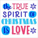The true spirit of Christmas is love. Christmas quote stock illustration