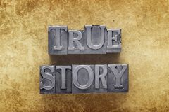 True story. Phrase made from metallic letterpress type on vintage cardboard Royalty Free Stock Photography