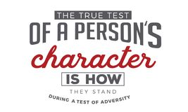 The true test of a person`s character is how they stand during a test of adversity. Quote illustration vector illustration