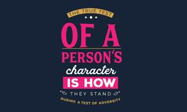 The true test of a person`s character is how they stand during a test of adversity. Quote illustration royalty free illustration