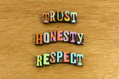 Trust honesty respect. Principles trust conduct letterpress ethics integrity character role model reliability friendship love relationship truth communication stock photo