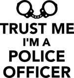 Trust Me I`m A Police Officer Royalty Free Stock Image