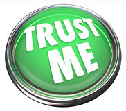 Trust Me Round Green Button Honest Trustworthy Reputation. A round green button in metal and light reading Trust Me to symbolize trustworthiness, good reputation Royalty Free Stock Image