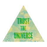 Trust the Universe. Triangle with a watercolor texture that reads inside Trust the Universe Stock Images