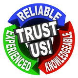 Trust Us Circle Words Reliable Experienced. The words Trust Us surrounded by arrows in a cirle diagram pattern each with a word - reliable, experienced Stock Photo