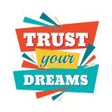 Trust your dreams - conceptual quote. Abstract concept banner illustration. Vector typography poster. Graphic design elements. Royalty Free Stock Photo