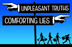 Truth and lies. People prefering comforting lies above unpleasant truths