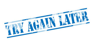Try again later blue stamp Royalty Free Stock Photography