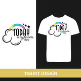 Tshirt design today. Is my favorite day vector Stock Image