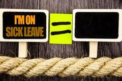 Ttext陈列我m是在病假 企业概念为缺席假期的假日出于办公室在Blackboar写的憔悴热病 免版税图库摄影