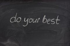 Tun Sie Ihre beste Motivphrase auf Tafel Stockfoto