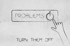 Turn off your problems button with hand clicking. Turn off your problems: hand about to click on a button to shut it down Royalty Free Stock Images