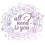 Tutto che abbia bisogno di è voi! Carta di San Valentino Fotografie Stock