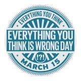 Tutto Think siete il giorno sbagliato Immagine Stock Libera da Diritti