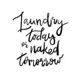 Tvätteri i dag eller naken morgondag - säga för dekor för dekalklistermärkerum Handskrivet citationstecken Goda för affischer, t- vektor illustrationer