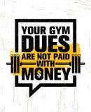 Twój Gym opłaty no Płacą Z pieniądze Inspirować treningu i sprawności fizycznej Gym motywaci wycena Kreatywnie sporta wektor Obraz Royalty Free