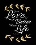 Twój miłość jest Lepszy niż życie Zdjęcia Stock