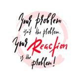 Twój problem i twój reakcja - inspiruje i motywacyjna wycena Emocjonalny literowanie Druk dla inspiracyjnego plakata, ilustracja wektor