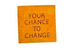 Twój szansa zmiana pisać dalej pamięta notatkę zdjęcie stock