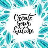 Tworzy Twój przyszłość Wektorowa inspiracyjna kaligrafia Nowożytny druku i koszulki projekt royalty ilustracja
