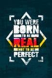 Ty Byłeś Urodzony Być Istny, no być Perfect Kreatywnie motywaci wycena Wektorowy graffiti stylu typografii plakat ilustracja wektor