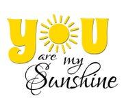 Ty jesteś mój światło słoneczne teksta projektem obrazy stock