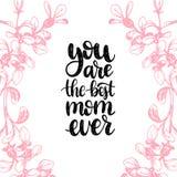 Ty Jesteś Najlepszy mamy Kiedykolwiek wektorowym kaligraficznym inskrypcją Szczęśliwa matka dnia ręki literowania ilustracja w kw Obrazy Royalty Free