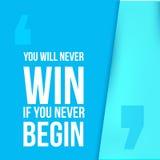 Ty nigdy wygrywasz jeżeli zaczyna Dokonuje cel, sukces w biznesowej motywacyjnej wycena, nowożytny typografii tło Fotografia Stock