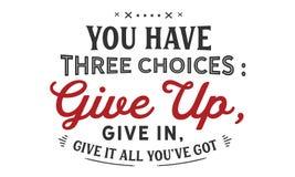 Ty trzy wyboru: daje up, daje wewnątrz, daje mię wszystko ciebie, ` ve dostawać royalty ilustracja