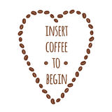 Typographic banner with inspirational phrase about coffee into beans heart shape. vector illustration