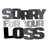 Typographic illustration of Sorry for Your Loss in grey and black colors Royalty Free Stock Images