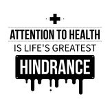 Typographic poster with aphorism Attention to health is life's greatest hindrance. Black letters on white background stock illustration