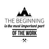 Typographic poster with aphorism The beginning is the most important part of the work. Black letters on white background royalty free illustration