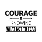 Typographic poster with aphorism Courage is knowing what not to fear. Black letters on white background vector illustration