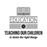 Typographic poster with aphorism Education is teaching our children to desire the right things. Black letters on white background vector illustration