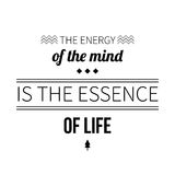 Typographic poster. With aphorism The energy of the mind is the essence of life. Black letters on white background stock illustration