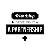 Typographic poster. With aphorism Friendship is essentially a partnership. Black letters on white background stock illustration